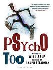 Psycho Too by Will Self (Hardback, 2009)