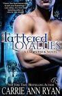 Tattered Loyalties by Carrie Ann Ryan (Paperback / softback, 2015)