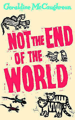 """AS NEW"" McCaughrean, Geraldine, Not the End of the World, Hardcover Book"