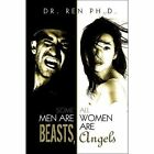 Some Men Are Beasts All Women Angels Dr Ren Ph D America Star Boo. 9781424168316