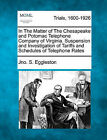 In the Matter of the Chesapeake and Potomac Telephone Company of Virginia. Suspension and Investigation of Tariffs and Schedules of Telephone Rates by Jno S Eggleston (Paperback / softback, 2011)