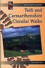 Teifi and Carmarthenshire Circular Walks by Paul Williams (Paperback, 2003)