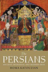 The-Persians-Ancient-Mediaeval-and-Modern-Iran-by-Homa-Katouzian-NEW-Book-FR