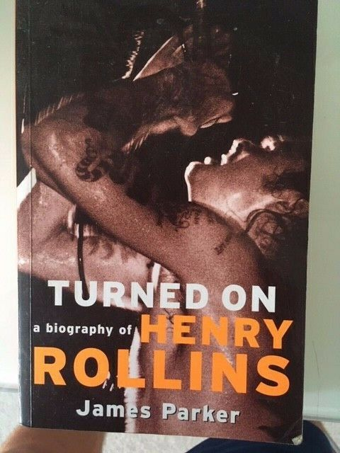 Turned on: A Biography of Henry Rollins by James Parker (Paperback, 1998)