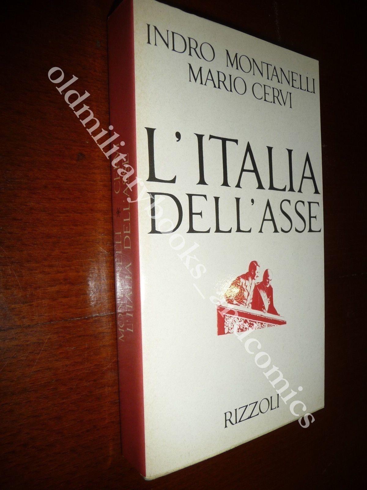 L'ITALIA DELL'ASSE MONTANELLI-CERVI POLITICA MUSSOLINI HITLER FINO ALLA GUERRA