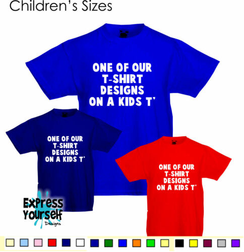 Teen Children NEW ONE OF OUR DESIGNS ON A KIDS T SHIRT Toddler,Quality