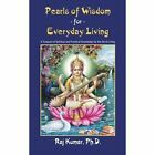 Pearls of Wisdom for Everyday Living 9781420881103 by Raj Kumar Ph. D. Book
