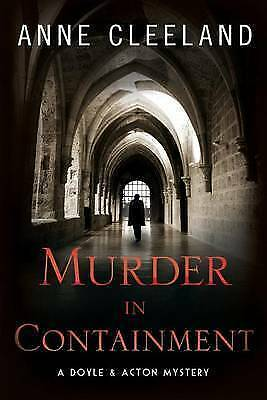 Murder in Containment: A Doyle and Acton Mystery by Anne Cleeland (Paperback,...