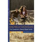 The Cattleman's Ready-Made Family by Michelle Douglas (Hardback, 2013)