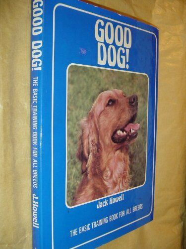Good Dog: Basic Training Book for All Breeds,Jack Howell