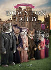 Downton Tabby by Chris Kelly (Hardback, 2013)