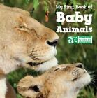 My First Book of Baby Animals by National Wildlife Foundation (Board book, 2014)