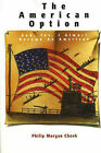 American Option: And, Yes, I Almost Became an American by Philip Morgan Cheek (Paperback, 2005)