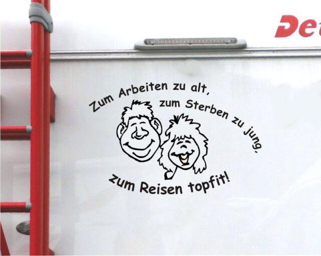 Wohnmobil Camper Wohnwagen Aufkleber Spruch Zum Arbeiten Zu Alt