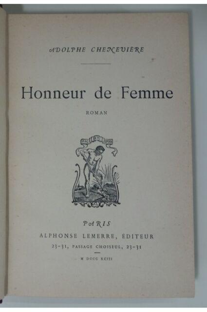 Chenevière Adolphe - Honneur de femme, roman. Edition originale, Lemerre, 1893