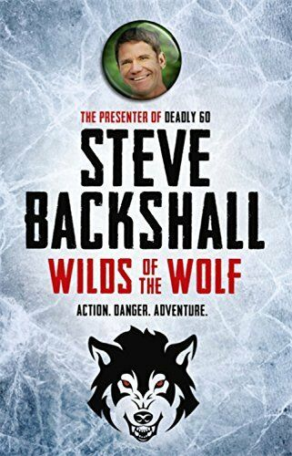 The Falcon Chronicles: Wilds of the Wolf: Book 3,Steve Backshall
