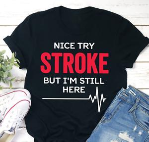 Funny Stroke Survivor Shirt Gift Nice Try Stroke Tee Stroke Survivor T-shirt