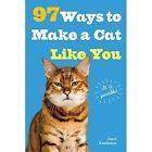 97 Ways to Make a Cat Like You by Carol Kaufmann (Paperback, 2015)