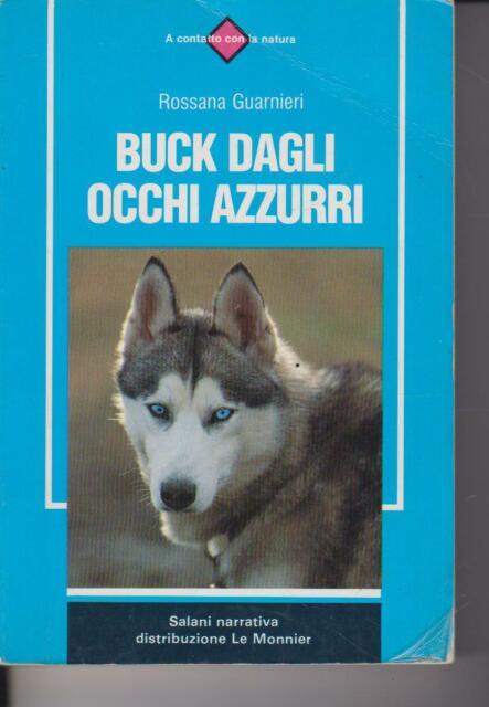 Buck dagli occhi azzurri di Rossana Guarnieri - 1993 - Mondadori Education