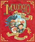 Mungo and the Picture Book Pirates by Timothy Knapman (Paperback, 2006)