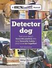 Detector Dog: A Talking Dogs Scentwork Manual by Pam MacKinnon (Paperback, 2017)