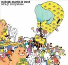 Let's Go Everywhere by Medeski, Martin & Wood (CD, Jan-2008, Little Monster Records)