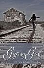 Gypsy Gal by Lydia Rose 9781604416190 Paperback 2008