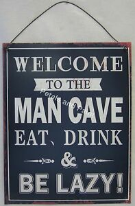 Novelty-Funny-Tin-Wall-Sign-Welcome-To-The-Man-Cave-Eat-Drink-amp-Be-Lazy