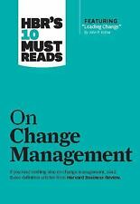 HBR's 10 Must Reads: On Change Management by W. Chan Kim, Renee Mauborgne, John P. Kotter and Harvard Business Review Staff (2011, Paperback)