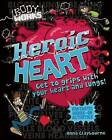 Heroic Heart by Anna Claybourne (Hardback, 2013)