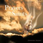 Prayers of The Saints 9781456778842 by Onwuka Akuma Book