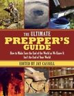 The Ultimate Prepper?s Guide: How to Make Sure the End of the World as We Know It Isn� t the End of Your World by Skyhorse Publishing (Paperback, 2014)