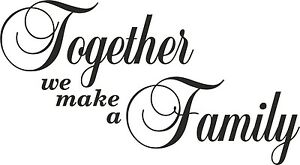 Together We Make A Family Art Wall Quotes Wall Stickers Wall Decals Ebay