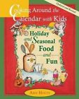 Cooking Around the Calendar with Kids - Holiday and Seasonal Food and Fun by Amy Houts (Paperback / softback, 2001)