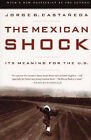 The Mexican Shock: Its Meaning for the U.S. by Jorge Castaneda (Paperback, 1996)