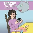 Tracey Tea Pot Miriam's Birthday 9781491886533 by Linda Patterson Paperback
