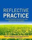 Reflective Practice: Transforming Education and Improving Outcomes by Sara Horton -Deutsch, Gwenn Sherwood, Gwen Sherwood (Paperback / softback, 2012)