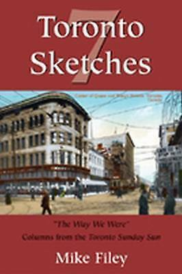 1 of 1 - NEW Toronto Sketches 7: The Way We Were (No. 7) by Mike Filey