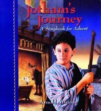 Jotham's Journey : A Storybook for Advent by Arnold Ytreeide (2008, Paperback)