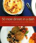 50 More Dinners in a Dash: Sensational Three-course Menus in 90 Minutes by Tessa Harvard Taylor (Paperback, 2005)