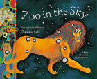 Zoo in the Sky by Jacqueline Mitton (Paperback, 1999)