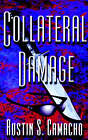 Collateral Damage by Austin S Camacho (Paperback / softback, 2003)