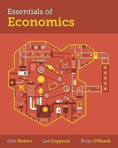 Essentials-of-Economics-by-Dirk-Mateer-Brian-ORoark-and-Lee-Coppock-2015-Paperback-Mixed-Media-Dirk