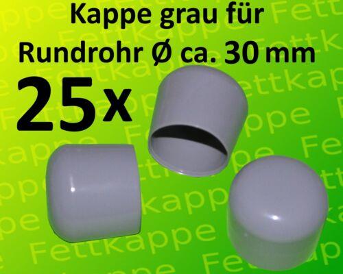 25 PVC Kappen grau für Rundrohre mit ca Ø 30 mm Rohrkappen Abschlusskappen