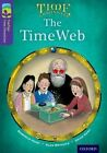 Oxford Reading Tree TreeTops Time Chronicles: Level 11: The TimeWeb by Roderick Hunt (Paperback, 2014)