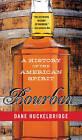 Bourbon: A History of the American Spirit by Dane Huckelbridge (Paperback, 2015)