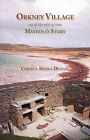 Orkney Village: Out of the Mist of Time, Maveena's Story by Christa-Sheila Duggal (Hardback, 2007)