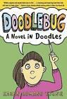 Doodlebug: A Novel in Doodles by Karen Romano Young (Paperback / softback, 2012)