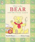 This Is The Bear And The Picnic Lunch by Sarah Hayes (Paperback, 2003)