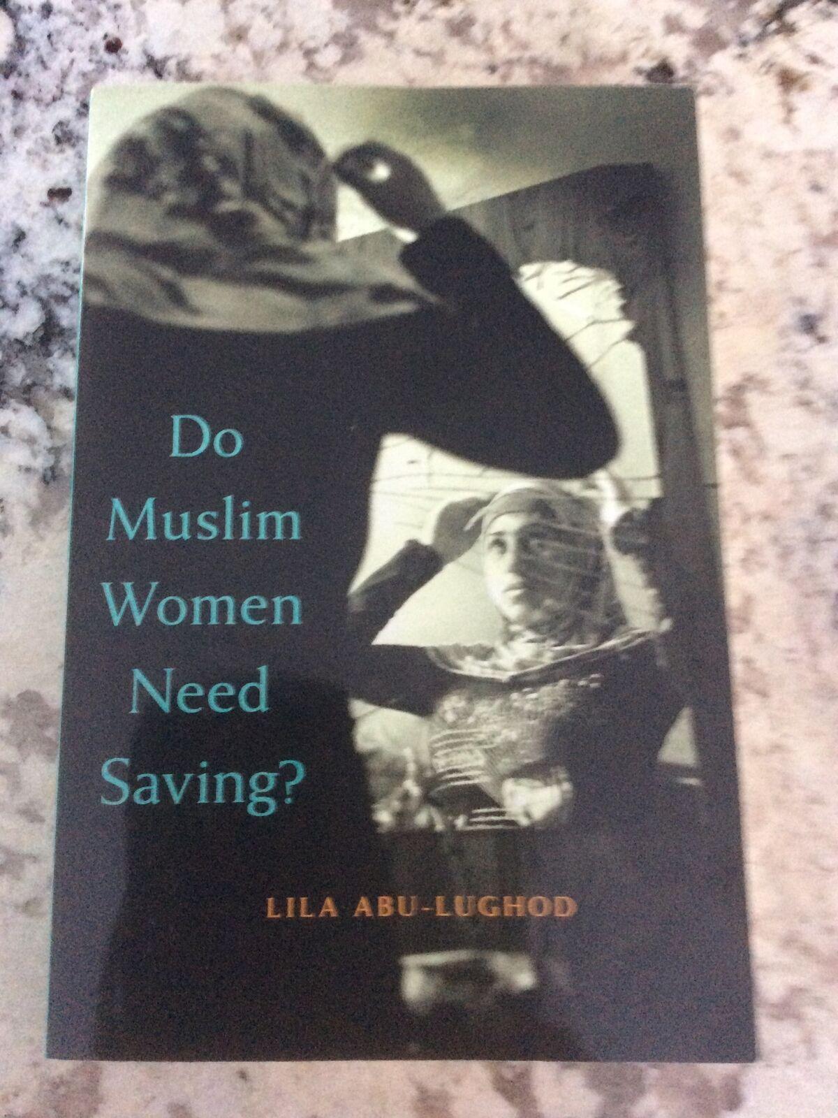 Do Muslim Women Need Saving by Lila Abu Lughod 12, Trade Paperback